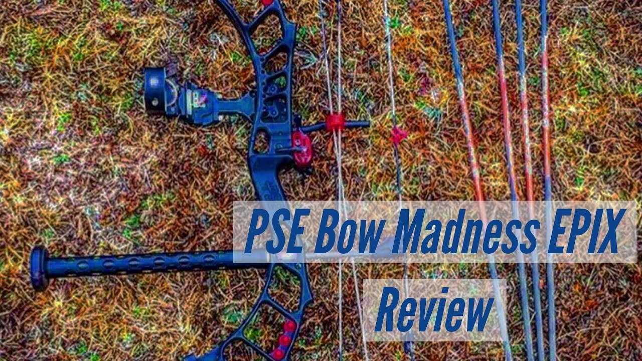 pse bow madness epix review