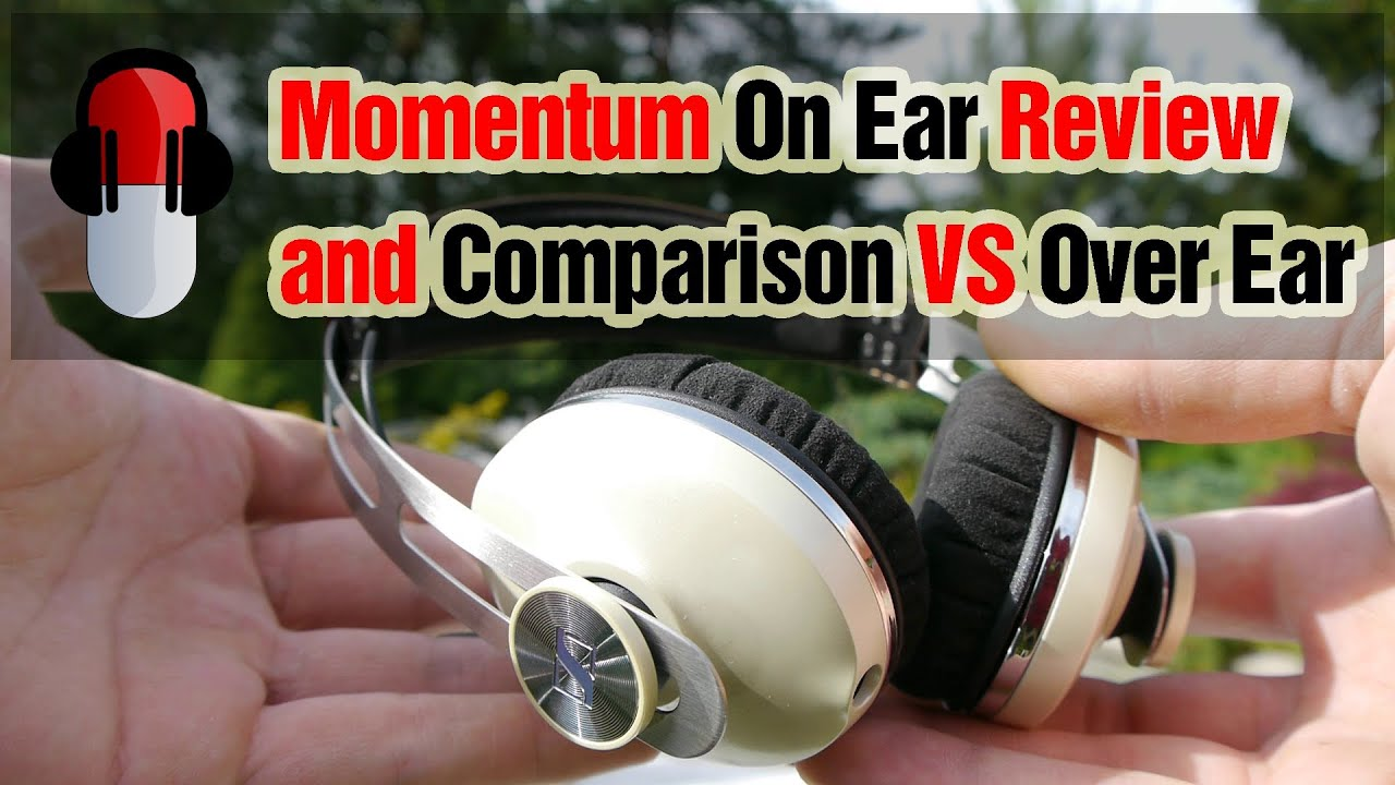 sennheiser momentum on ear vs over ear review